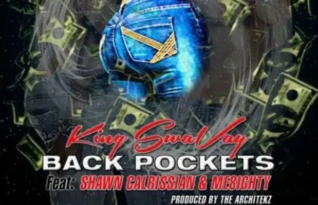 King SwaVay 'Back Pockets' Featuring Shawn Calrissian & ME8ighty