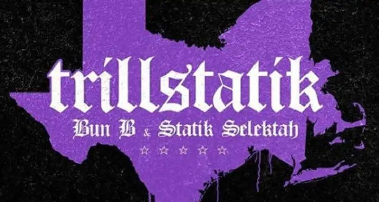 Bun B & Statik Selektah ft Propain & Killa Kyleon 'TBA'