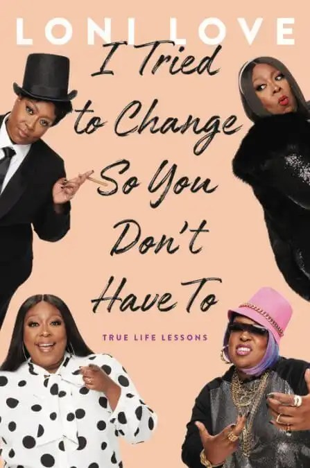 "Loni Love Announces New Memoir ""I Tried to Change So You Don't Have To"" - True Life Lessons"