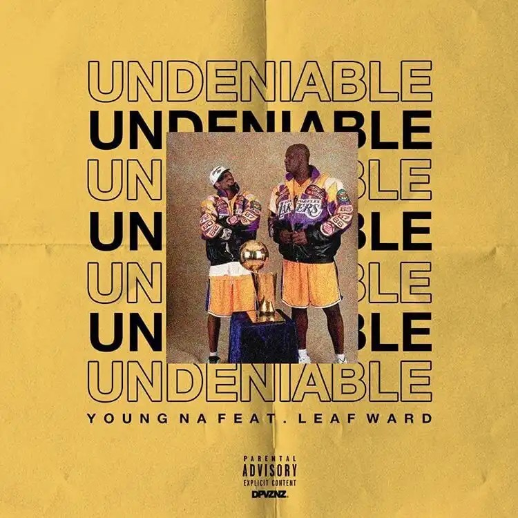 Young Na ft. Leaf Ward - Undeniable