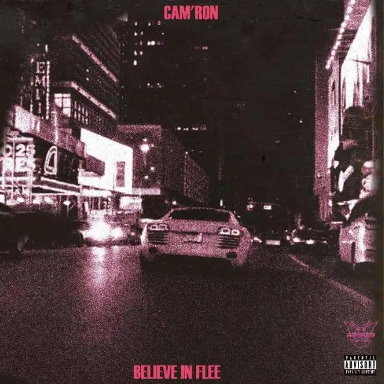Cam'ron - Believe In Flee