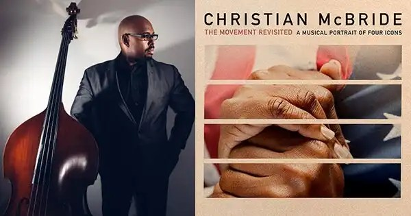 Christian McBride to Release The Movement Revisited: A Musical Portrait of Four Icons February 7th