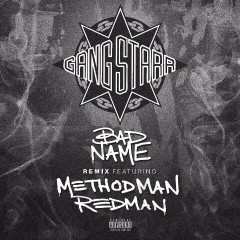 Gang Starr - Bad Name (Remix) feat. Method Man & Redman