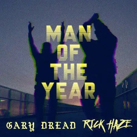 Gary Dread & Rick Haze - Man Of The Year