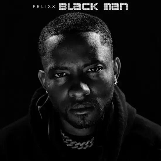Felixx - 'Black Man'