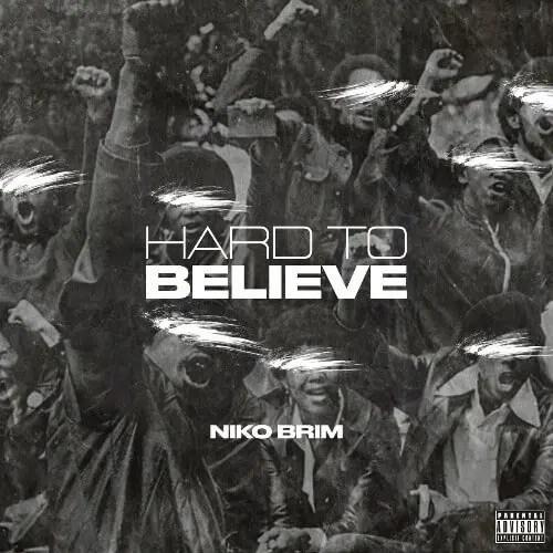 Niko Brim - Hard to Believe
