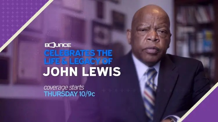 Bounce Celebrates The Life & Legacy of Rep. John Lewis, To Air Memorial Service Live Thursday, July 30