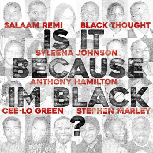 Salaam Remi Ft Sandra Bland, Anthony Hamilton, Black Thought, Cee-Lo Green, Syleena Johnson, & Stephen Marley 'Is It Because I'm Black'