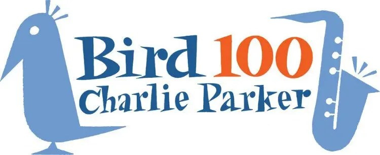 "Jazz Icon Charlie Parker's Centennial Celebration ""Bird 100"" Continues"
