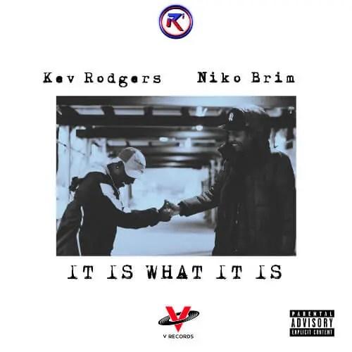Kev Rodgers - It Is What It Is Ft. Niko Brim