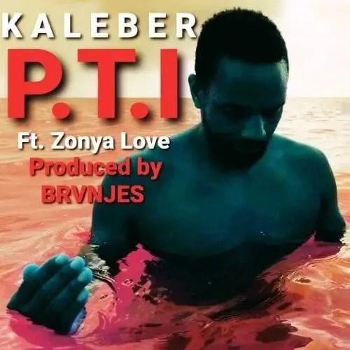 Kaleber - PTI (Feat. Zonya Love)