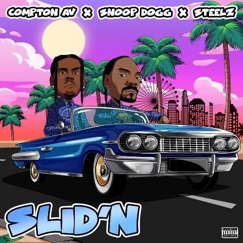 Compton AV, Snoop Dogg & Steelz - Slid'N