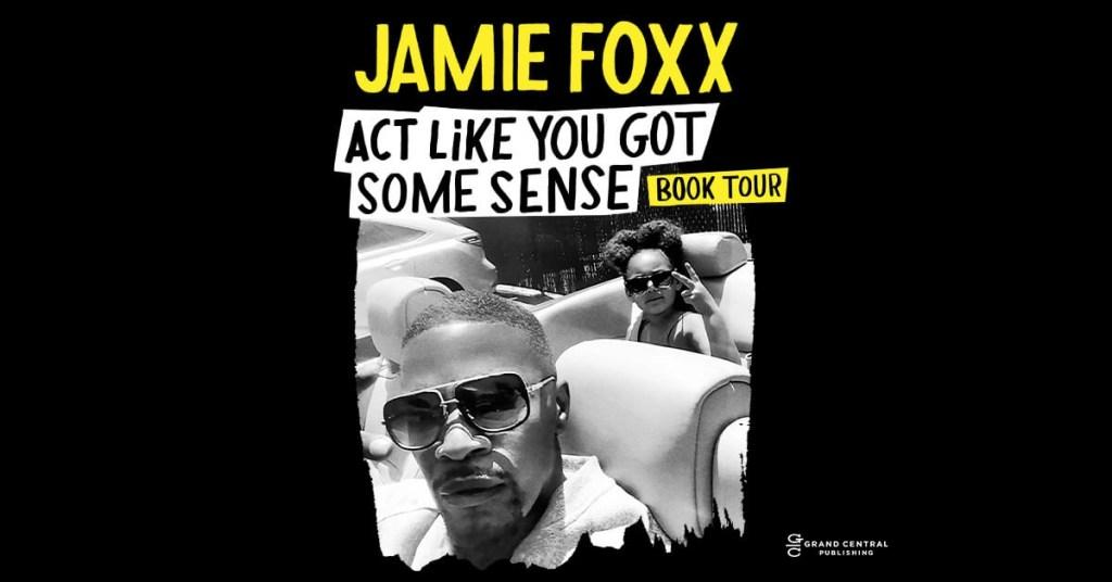 Jamie Foxx Announces 'Act Like You Got Some Sense' Book Tour