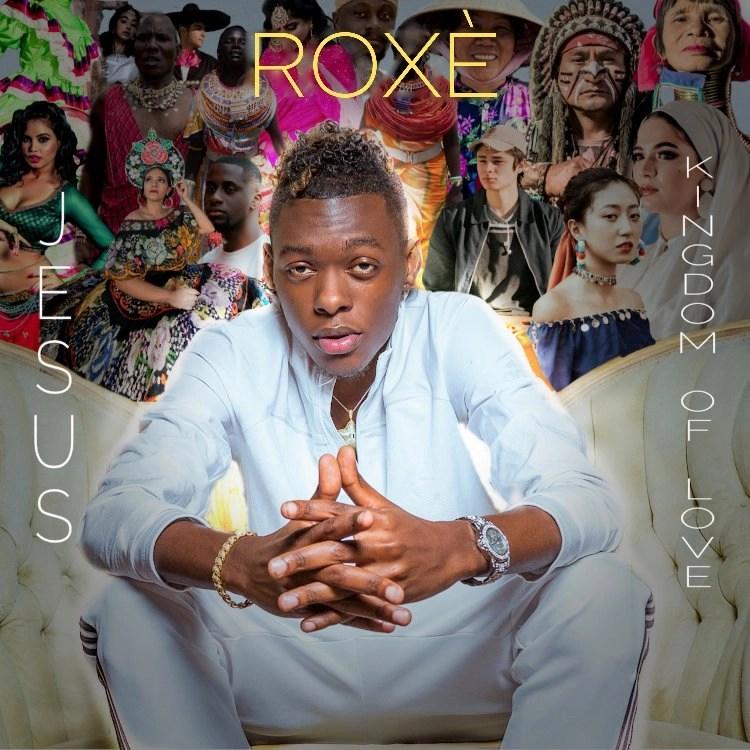 Roxè – JESUS (Kingdom of Love)