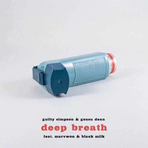 Guilty Simpson & Gensu Dean- Deep Breath (feat. Marv Won & Black Milk)