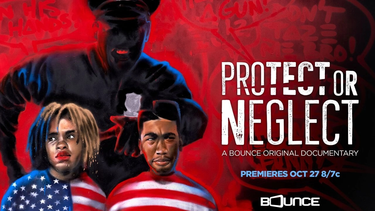 'Protect or Neglect' World Premieres Oct. 27