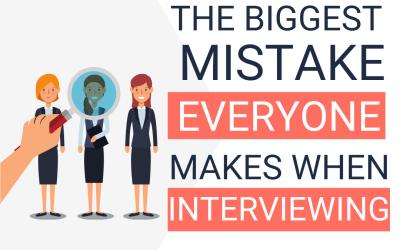 Biggest Mistake When Interviewing