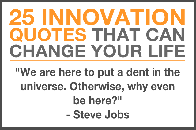 25 Innovation Quotes That Can Change Your Life The
