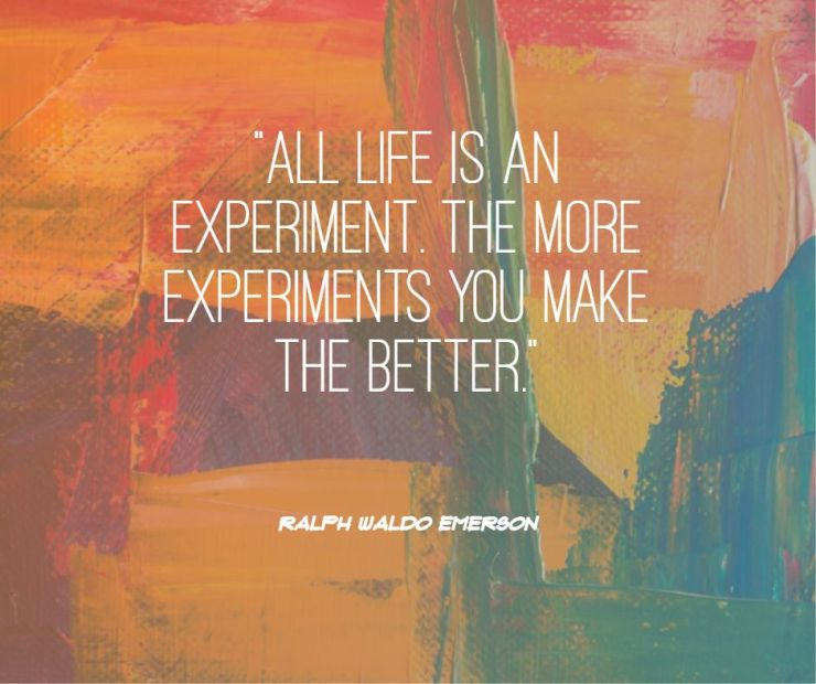 All life is an experiment The more experiments you make the better Ralph Waldo Emerson quotes life quotes sayings