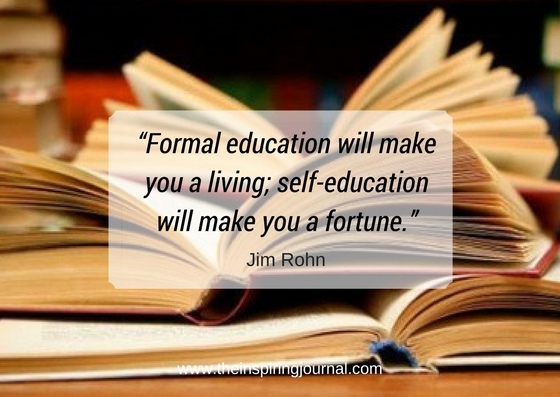 """""""Formal education will make you a living; self-education will make you a fortune. – Jim Rohn Quotes"""