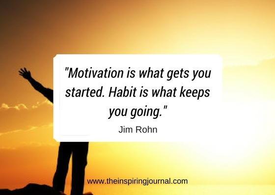 """""""Motivation is what gets you started. Habit is what keeps you going - jim rohn quotes images"""