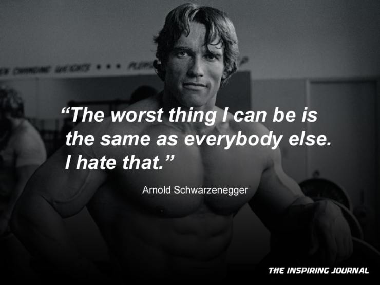 10 Of The Greatest Arnold Schwarzenegger Quotes The Inspiring Journal
