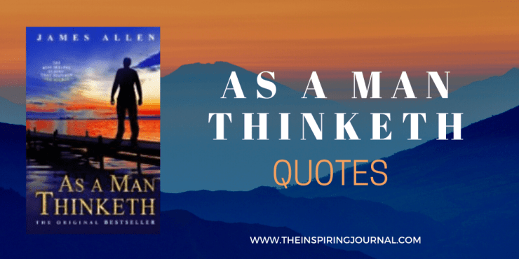 as a man thinketh quotes james allen