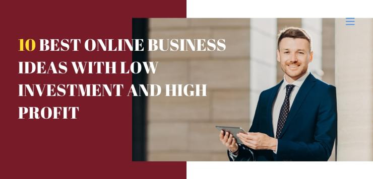 10 Best Online Business Ideas with Low investment and High Profit
