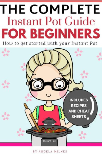 Complete Instant Pot Guide For Beginners