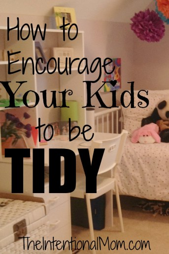 how to encourage your kids to be tidy