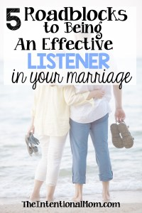 5 Roadblocks to Being an Effective Listener in Your Marriage
