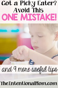 Got a Picky Eater? Avoid This One Mistake and 9 More Useful Tips