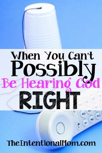 When You Can't Possibly Be Hearing God Right – Inspirational Reads Chapter 4