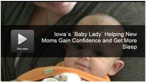WHO TV 13 Postpartum Doula The Iowa Baby Lady News Story