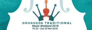 Drogheda Traditional Music Festival 2018