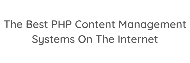The-Best-PHP-Content-Management-Systems-On-The-Internet