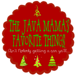 The Java Mama's Favorite Things #4 + A Giveaway!