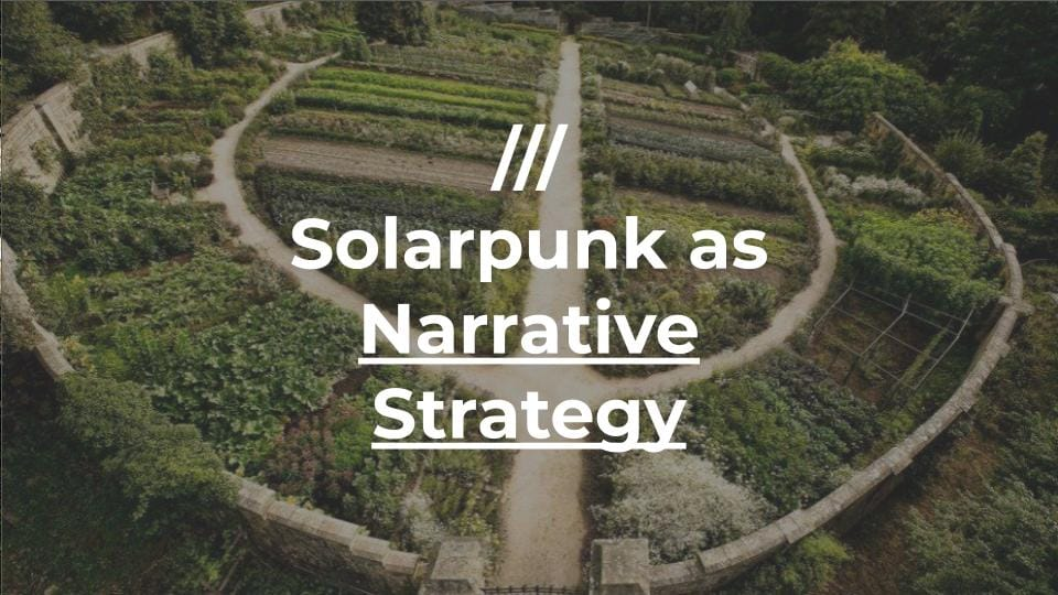 Solarpunk As Narrative Strategy Slide