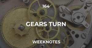164 :: Gears Turn