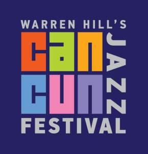 Warren Hill's Cancun Jazz Festival