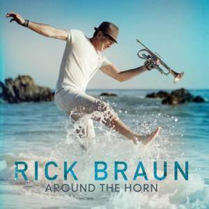 Rick Braun 1st Single from Around The Horn
