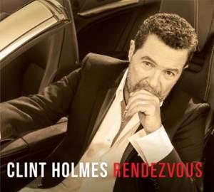 Clint Holmes New Album Rendezvous
