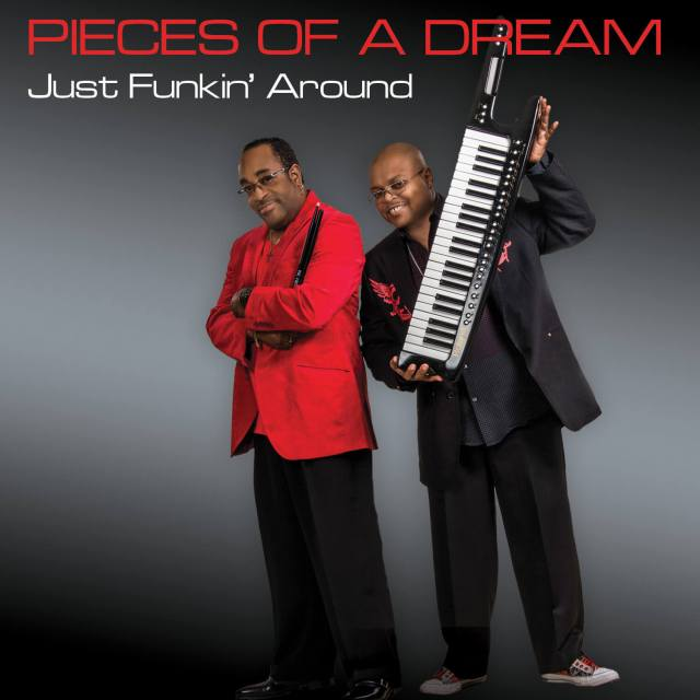 Pieces Of A Dream Just Funkin' Around