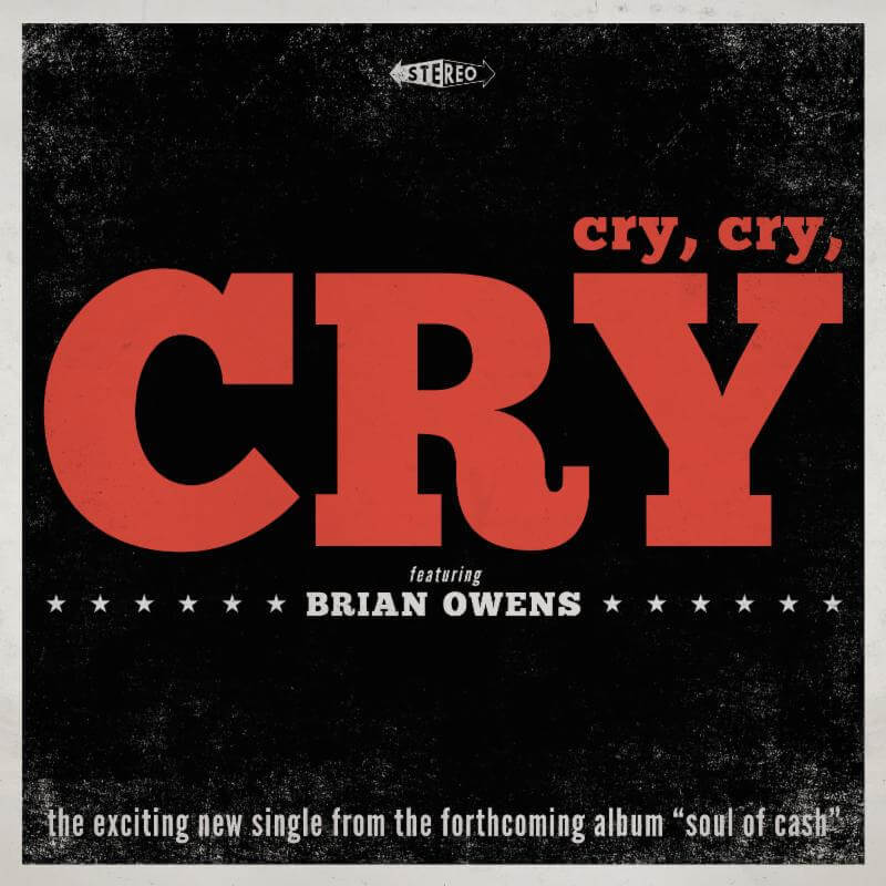 Brian Owens releases Cry, Cry, Cry From Soul Of Cash