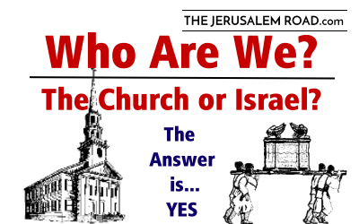 Who Are We?  The Church or Israel? The Answer is Yes!