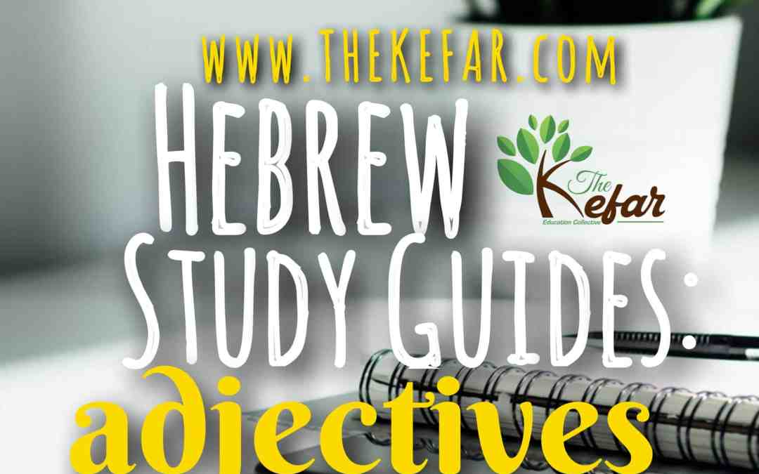 New Kefar Hebrew Study Guide – Adjectives