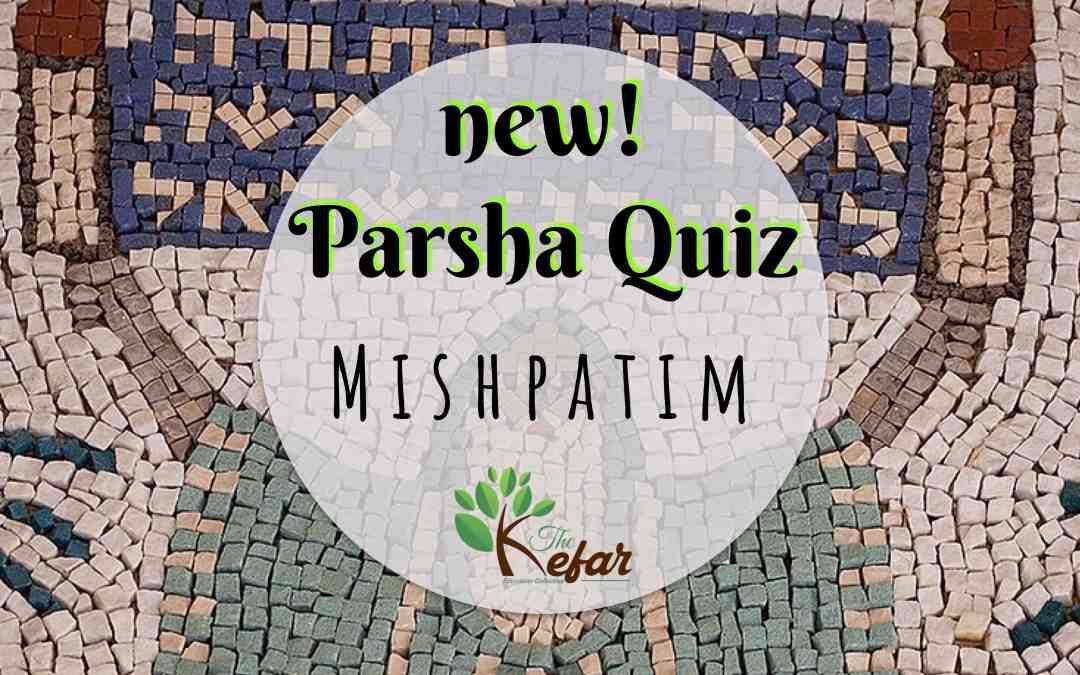 Kefar Parsha Quiz – Parashat Mishpatim