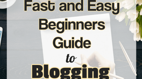 Fast and Easy Beginners Guide to Blogging
