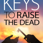 Practical Keys to Raise the Dead