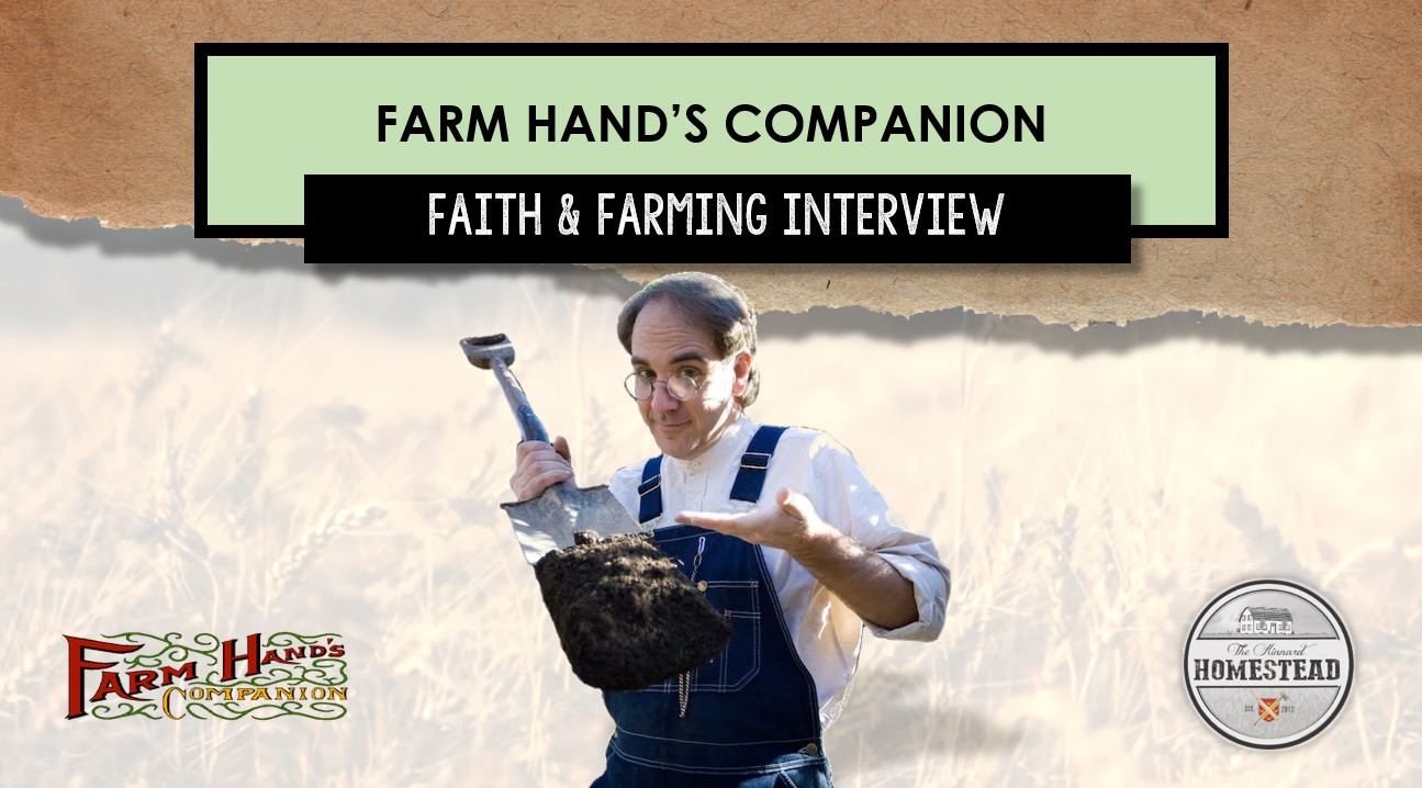 Farm Hands Companion Faith and Farming Interview